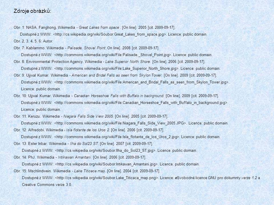 Zdroje obrázků: Obr. 1: NASA, Fanghong. Wikimedia - Great Lakes from space . [On line]. 2005 [cit. 2009-09-17].